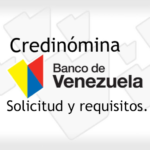 Credinómina del Banco de Venezuela: Solicitud y Requisitos.